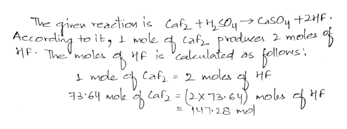 Giuen reaction is Caft0CasOy +2HF Mole Caf produces 2 moles is aleulated as 2 moles The Accordling to it MF Themoles ellons HЕ mole cф Сaf 3-64 Mole Caf (2x13. 64) mobs HE 47.28 mo
