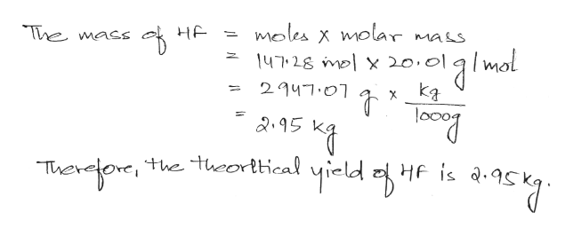 moles x molar mass mol 47-25 mel x 20.0 HE The mass 2947.01 2.95 the theorlical HF is a Therefore