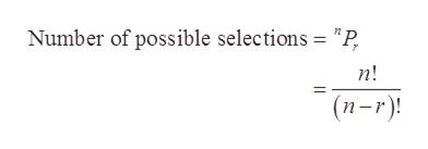 "Number of possible selections = ""P n! (n-r)"