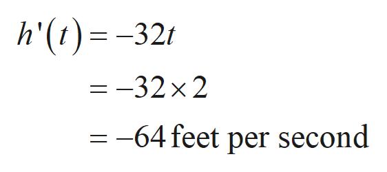 h'(t)-32! =-32x2 =-64 feet per second