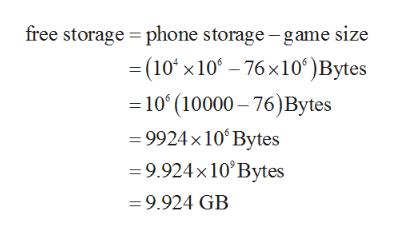 free storage phone storage -game size =(10 x 10 -76x10°)Bytes =10 (10000-76)Bytes =9924x10 Bytes =9.924x 10 Bytes 9.924 GB