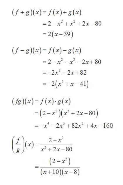 (fg)(x)=f(x)+g (x) -2-x x + 2x-80 -2(x-39) (f-g)(x)=(x)-g (x) -2-x2 -x -2x+80 =-2x -2x+82 = 2(x x-41) + (fg)(x)f(x) g(x) (2-x22x-80) =-x -2x3 82x 4x-160 + 2 x x2x-80 (2-x) (x+10)(x-8)