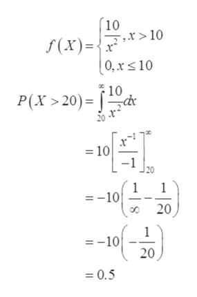 10 > 10 f(X)=x 0,x<10 10 P(X 20) 20 - 10 20 1 =-10 1 20 :-10 20 =0.5