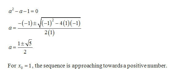 a2-a-1 0 -(-1)-1)()-1) 2(1) lt5 2 For x1, the sequence is approaching towards a positive number