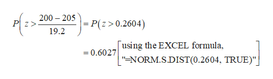 "200 PZ> 205P(z > 0.2604) 19.2 using the EXCEL formula, 0.6027 ""=NORM.S.DIST(0.26 04, TRUE)"""