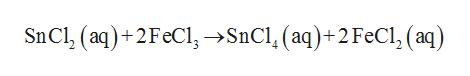 SnCl (aq)2FeCl->SnCl (aq)+2 FeCl, (aq)