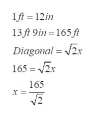1ft = 12in 13 ft 9in 165 ft Diagonal= x 165 2x 165 x =