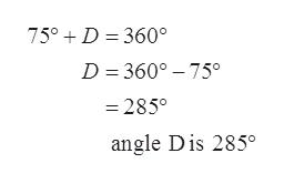 75° D 360° D 360° 75° =285° angle Dis 285°