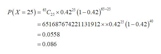 x0.42 (1-0.42)-25 P(X 25)C 40 651687674221131912 x x0.422 (1-0.42) =0.0558 =0.086