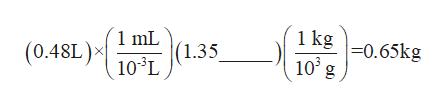 1 kg |-0.65kg 10 g 1 mL (1.35 10'L (0.48L)
