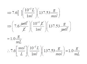 (103L 7.6[ ] mi 137.53- mol 7.6o10 ml HOT10Z 137.53 =1.0 mL mol(10L . 7.6 137.53 mol = 1.0 mL Imi 50