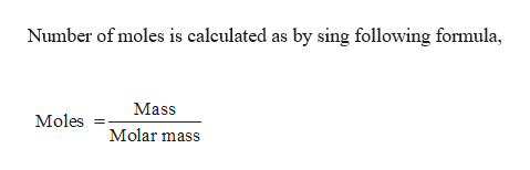 Number of moles is calculated as by sing following formula Mass Moles Molar mass