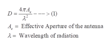 4,7T A D = --> (l) A Effective Aperture of the antenna = Wavelength of radiation