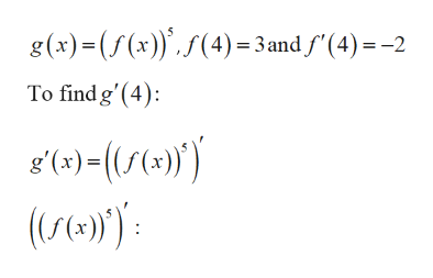 g(x)(f(x))(4) = 3 and f'(4)-2 To find g'(4) s()- ()) ((s()