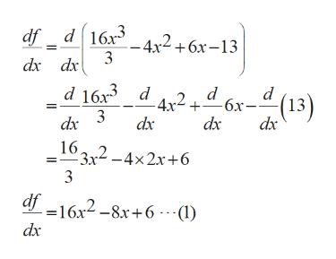 """df d16x3 4x2+6x-13 dx dx d d d 163 d -4x2+""""6x-""""(13) dx 3 dx dx 16 2-4x2x+6 3x2-4x2x+6 3 df -16x2-8x+6---I) dx"""