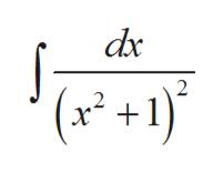 dx (x* + 1) 2
