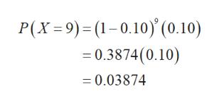 P(X 9)(1-0.10) (0.10) = 0.3874(0.10) =0.03874