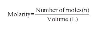 Number of moles(n) Molarity= Volume (L)