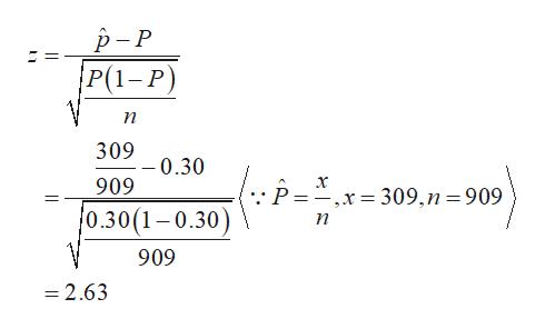 р-Р P(1-Р) п 309 -0.30 909 :P =-,x = 309,n = 909 0.30(1-0.30 п 909 =2.63