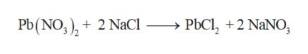 PbCl, 2 NaNO Pb(NO,)2 NaCl