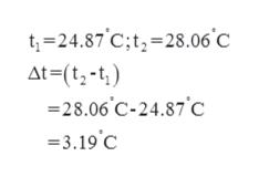 t-24.87 C;t, 28.06 C Δt- (tt) 28.06 C-24.87 C =3.19'C