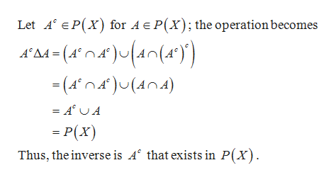 Let A EP(X) for AEP(X); the operation becomes A'A4 (A)4n(4°) (An)U(An4) P(x) Thus, the inverse is A that exists in P(x)