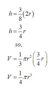 3 (2r) 3 h -r 4 so, 3 V =-nr 3 1 4 1 V = 4