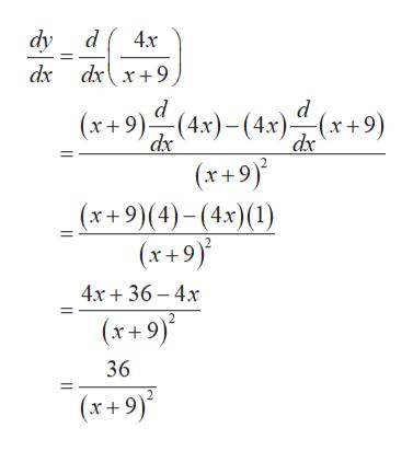 dy d dx dxx+9 4x d (x+9)(4x)(4.x)(x+9) dx (x+9) (x+9)(4)-(4x)(1) dx (x+9) 4x36 4x (x+9) 36 (x+9)