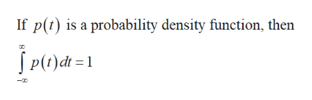 If p(t) is a probability density function, then JP(C)dt =1