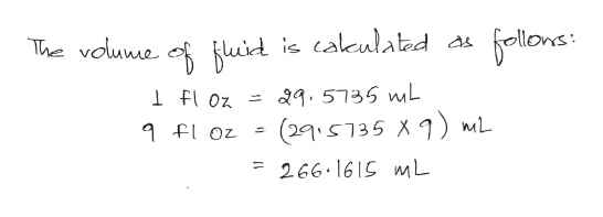 The vouwe 6llowes fuid is cakculated as 29.5735 mL Foz (29S735 X) mL floz 266.1615 mL
