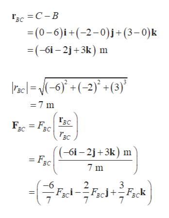CC-B (0-6)i(-2-0)j+(3-0)k (-6i-2j+3k) m ac=-6)+ (-2)+(3) Piscl= =7 m Гвс BC BC (-6i - 2j+3k) m = F. BC 7 m 2 -6 Faci