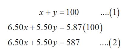 x y 100 6.50x+5.50y 5.87 (100) ...2) 6.50x 5.50y 587