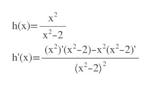 """x2 h(x)= x2-2 h'(x)= _(X*Y(x°-2)-x'(x2-2)"""" (x2-2)2"""