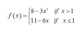 8-3.x2 if x >1 f (x)=11-6x if xsl