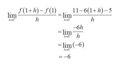 f(1+h)-(1)11-6(1+h)-5 lim h h h+0 0 -6h - lim h h0 -lim(-6) 0 = -6