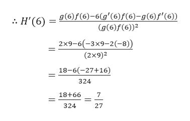 g(6)f(6)-6(g'(6)f(6)-g(6)f'(6)) (g(6)f(6)2 :. H'(6) = 2x9-6(-3x9-2(-8)) (2x9)2 18-6(-27+16) 324 18+66 324 27