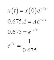 x(t)x(0)e 0.675A Ae-t 0.675 e -i/T 1 e 0.675