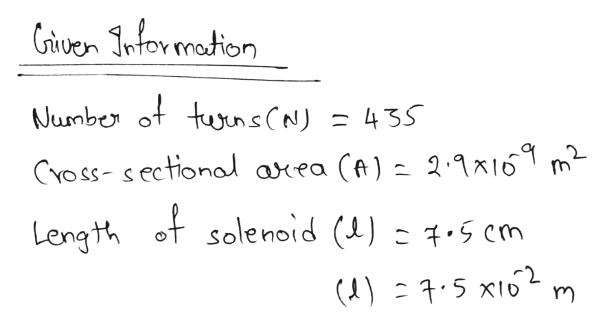 Civen Intor motion Number of tuunsCN) = 435 CYOSS-sectional axea (A) 2.1x16 of solenoid (L) - 1.5 cm Length
