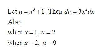 Let ux1. Then du = 3x'dx Also when x 1 u 2 when x 2, u 9