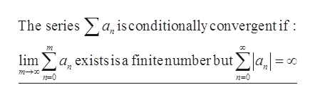 isconditionally convergent if : The series lima existsis a finitenumber but a, = n 0 n-0