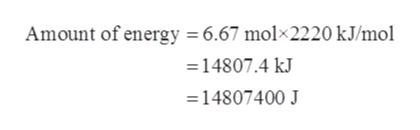 Amount of energy = 6.67 mol 2220 kJ/mol 14807.4 kJ 14807400 J
