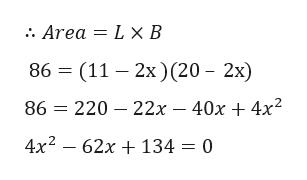 : Area 3 L Х В 863 (11 - 2х)(20- 2х) 86 - 220- 22х - 40х + 4x2 4x2 — 62х + 134 — 0
