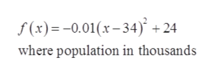 f(x)= -0.01(x-34) +24 where population in thousands