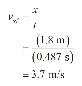 t (1.8 m) (0.487 s = 3.7 m/s