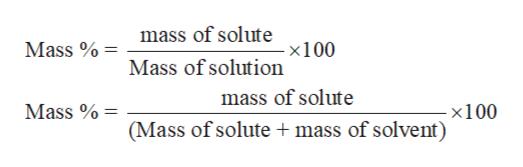 mass of solute x100 Mass % Mass of solution mass of solute Mass % -x100 (Mass of solute mass of solvent)