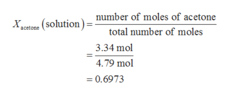 (solution)= number of moles of acetone total number of moles х, aceton 3.34 mol 4.79 mol = 0.6973