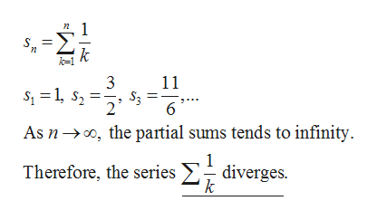 S k 11 3 S3 2 the partial sums tends to infinity As n 1 diverges. Therefore, the series