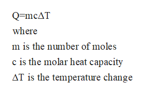 Q=mcAT where m is the number of moles c is the molar heat capacity AT is the temperature change
