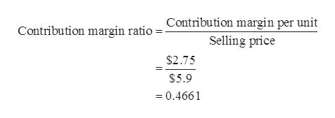 Contribution margin per unit Contribution margin ratio Selling price $2.75 $5.9 = 0.4661