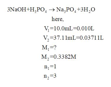 3NaOH+Н,РО, a,PO, +3H,0 here, V 10.0mL 0.01 0L V 37.11mL-0.03 71 1L М-%3? М,-0.3382M п, 31 п, 33